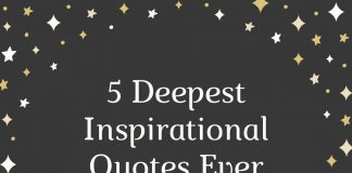 5 Deepest Inspirational Quotes Ever Written