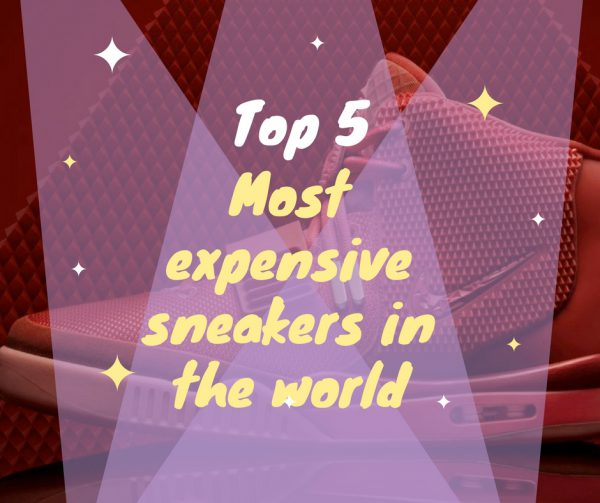 Top 5 Most Expensive Sneakers in the World - 2018 - Happenings LPU 5a40685d4
