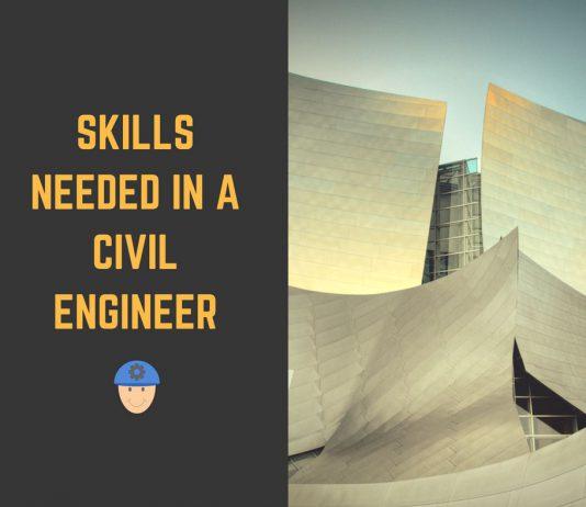 Skills Needed in a Civil Engineer