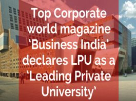 Top Corporate world magazine 'Business India' declares LPU as a 'Leading Private University'